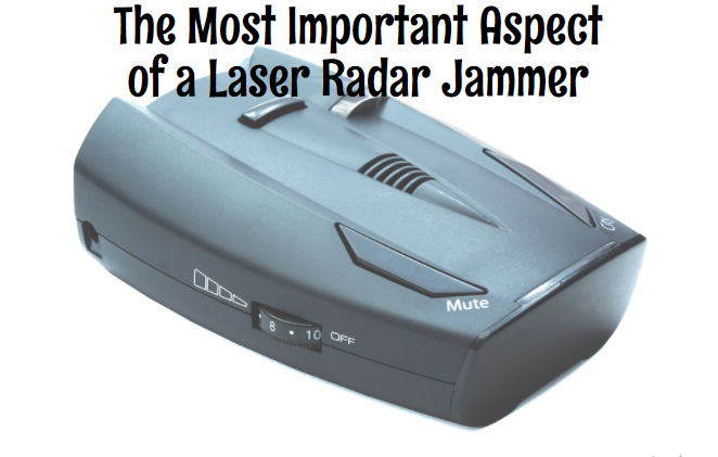 The Most Important Aspect of a Laser Radar Jammer